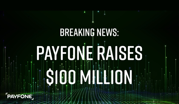 Payfone Raises $100 Million Led by the Apax Digital Fund